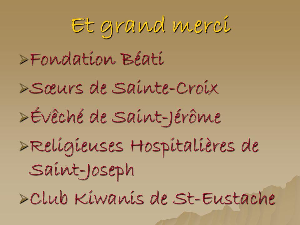 Et grand merci Fondation Béati Sœurs de Sainte-Croix