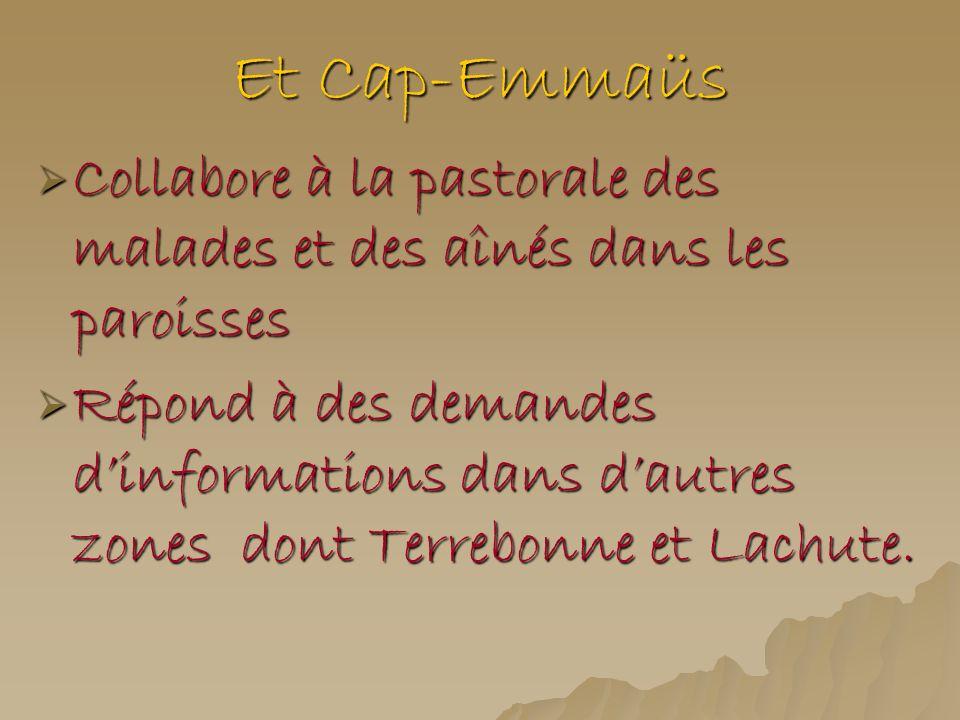 Et Cap-Emmaüs Collabore à la pastorale des malades et des aînés dans les paroisses.
