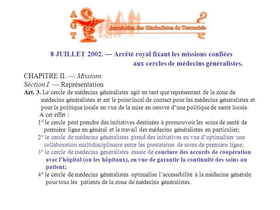 8 JUILLET 2002. — Arrêté royal fixant les missions confiées aux cercles de médecins généralistes.