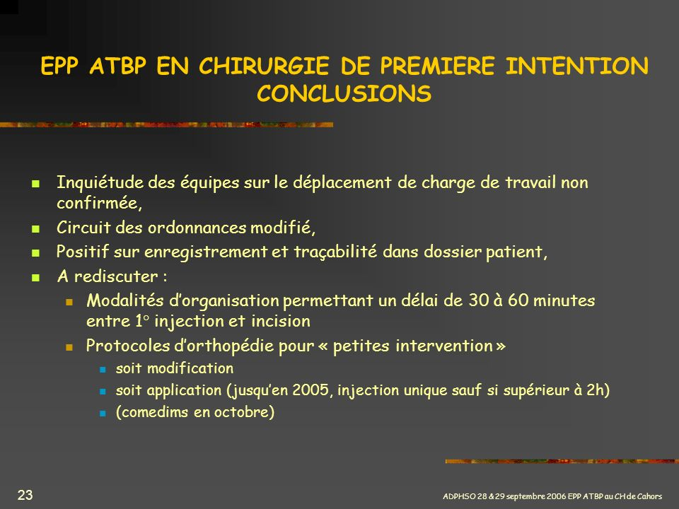 EPP ATBP EN CHIRURGIE DE PREMIERE INTENTION CONCLUSIONS