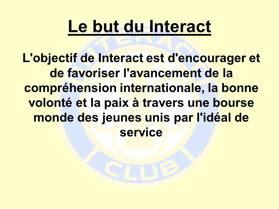 Le but du Interact