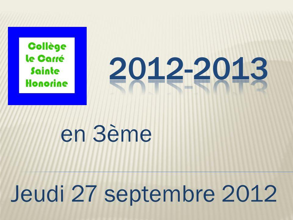 2012-2013 en 3ème Jeudi 27 septembre 2012