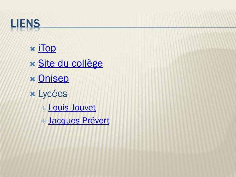 Liens iTop Site du collège Onisep Lycées Louis Jouvet Jacques Prévert