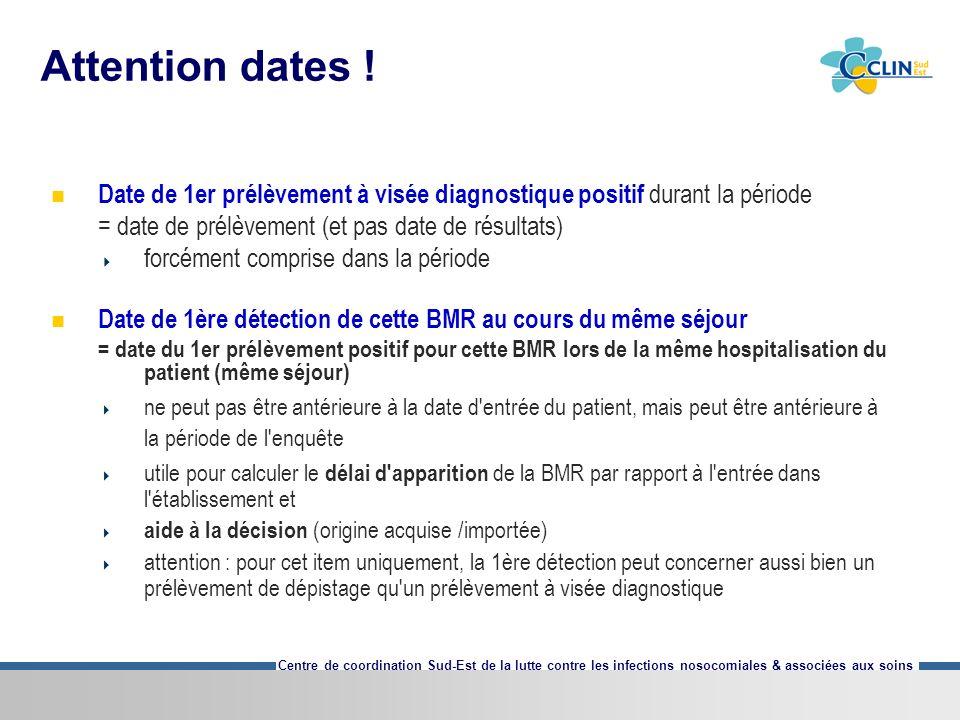 Attention dates ! Date de 1er prélèvement à visée diagnostique positif durant la période. = date de prélèvement (et pas date de résultats)