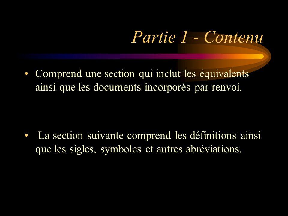 Partie 1 - Contenu Comprend une section qui inclut les équivalents ainsi que les documents incorporés par renvoi.