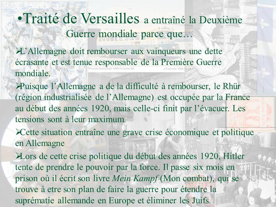 Traité de Versailles a entraîné la Deuxième Guerre mondiale parce que…