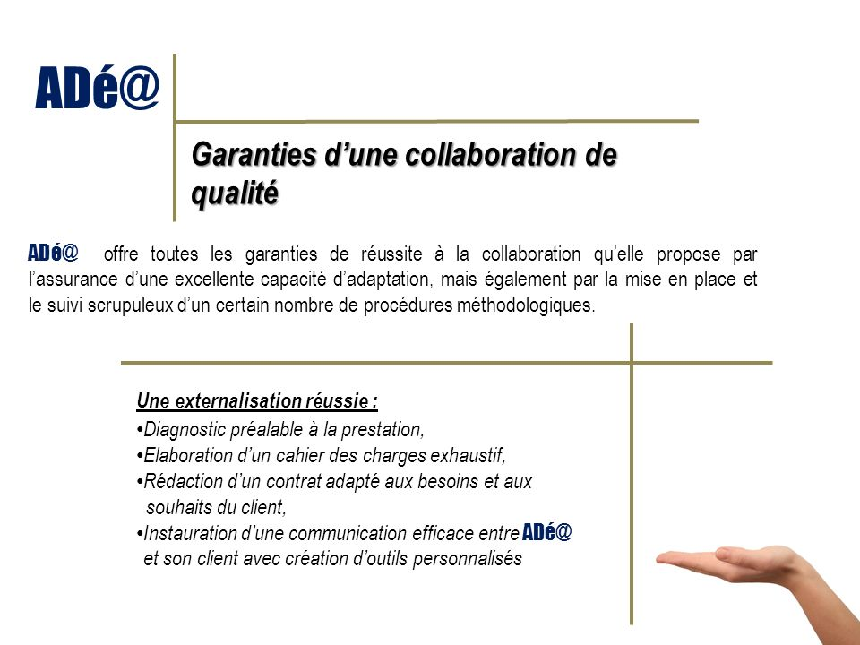 ADé@ Garanties d'une collaboration de qualité