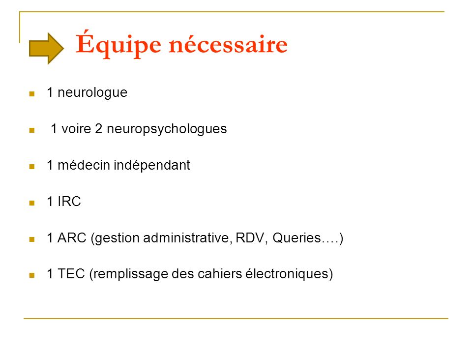 Équipe nécessaire 1 neurologue 1 voire 2 neuropsychologues