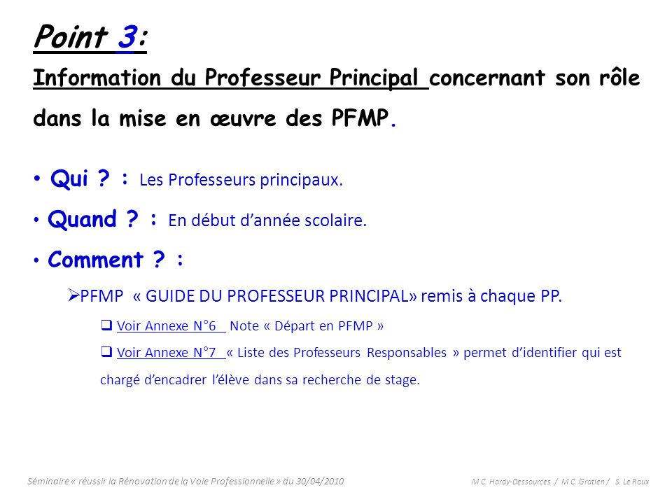 Point 3: Information du Professeur Principal concernant son rôle dans la mise en œuvre des PFMP. Qui : Les Professeurs principaux.