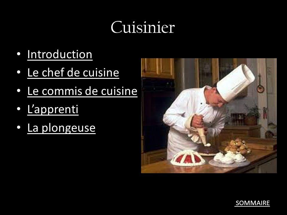 Cuisinier Introduction Le chef de cuisine Le commis de cuisine