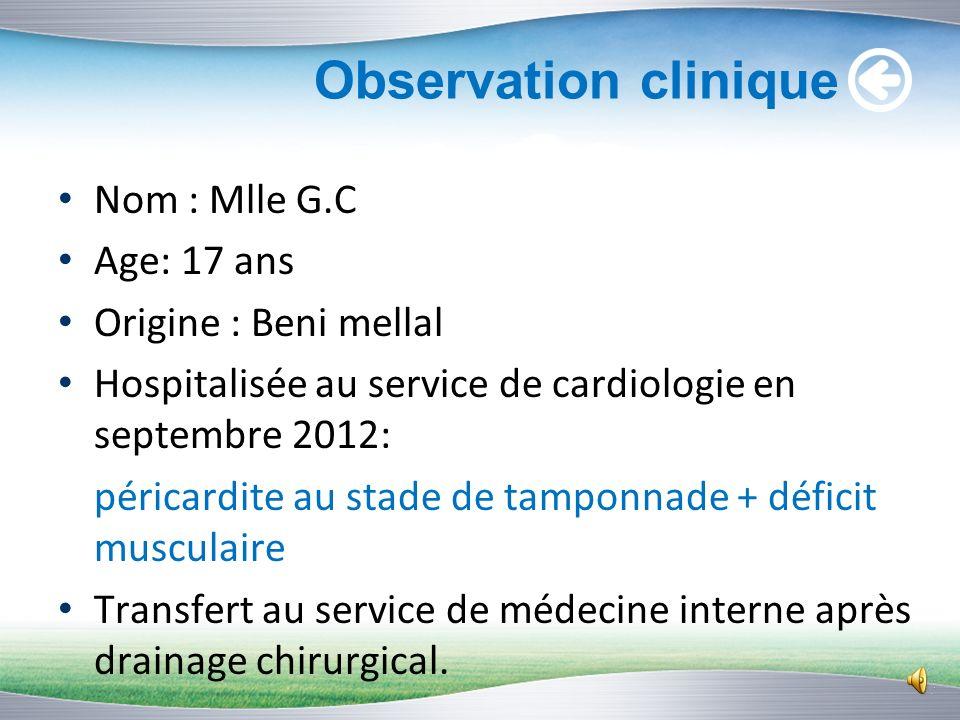 Observation clinique Nom : Mlle G.C Age: 17 ans Origine : Beni mellal