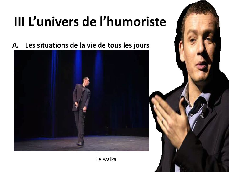 III L'univers de l'humoriste
