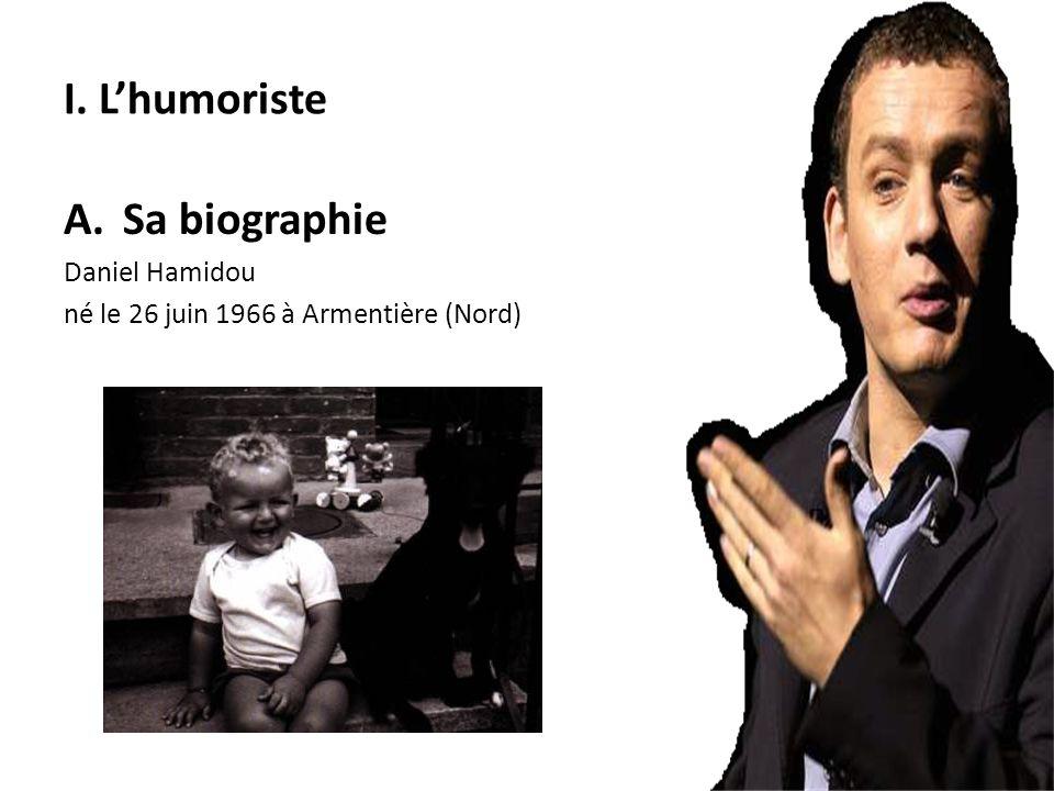 I. L'humoriste Sa biographie Daniel Hamidou