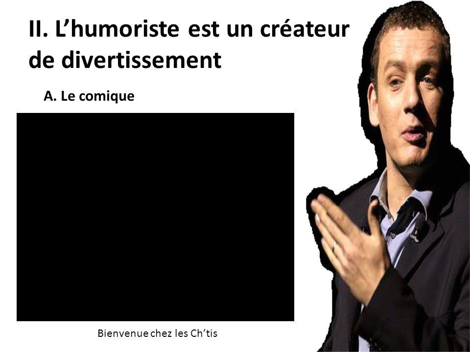II. L'humoriste est un créateur de divertissement