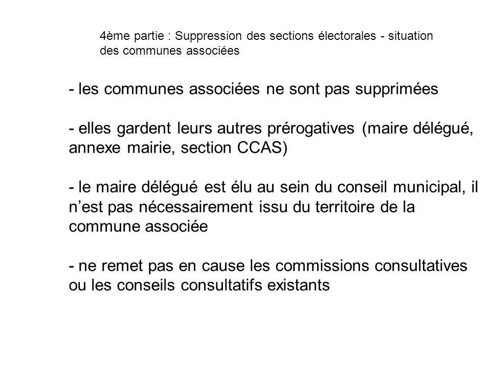 - les communes associées ne sont pas supprimées