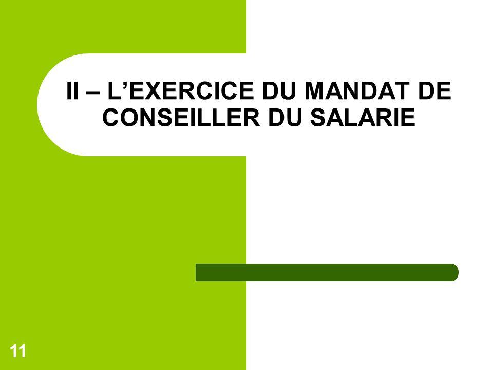 II – L'EXERCICE DU MANDAT DE CONSEILLER DU SALARIE