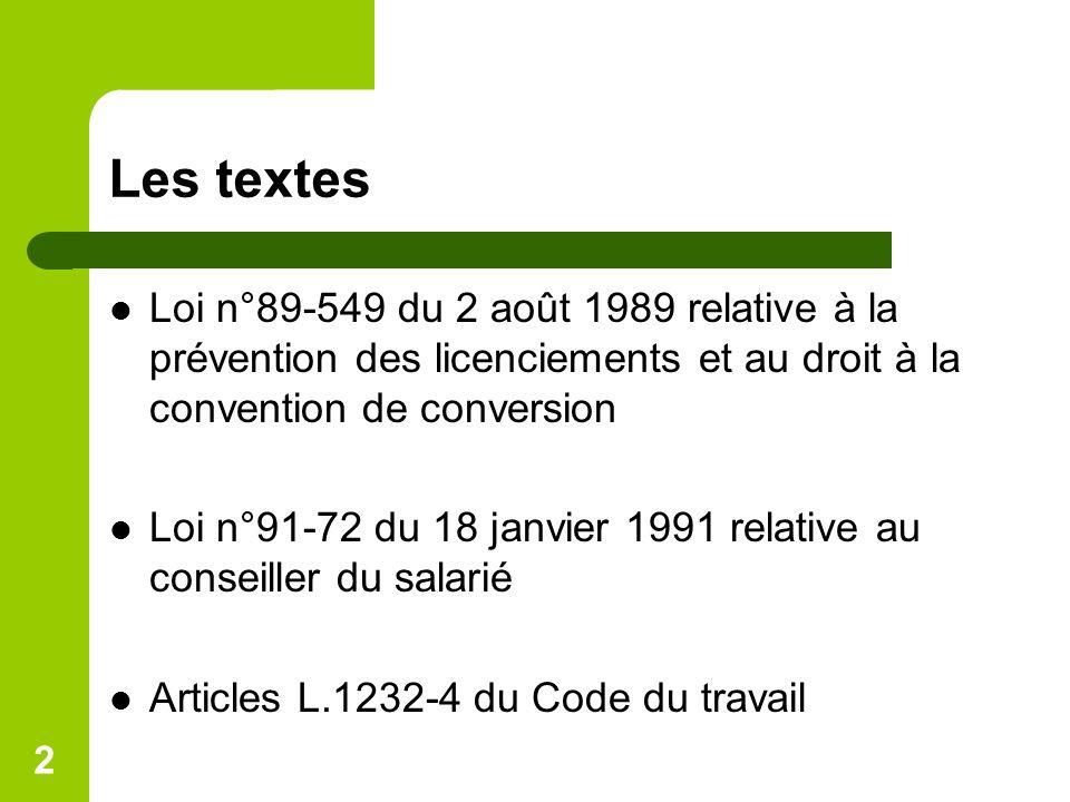Les textes Loi n°89-549 du 2 août 1989 relative à la prévention des licenciements et au droit à la convention de conversion.