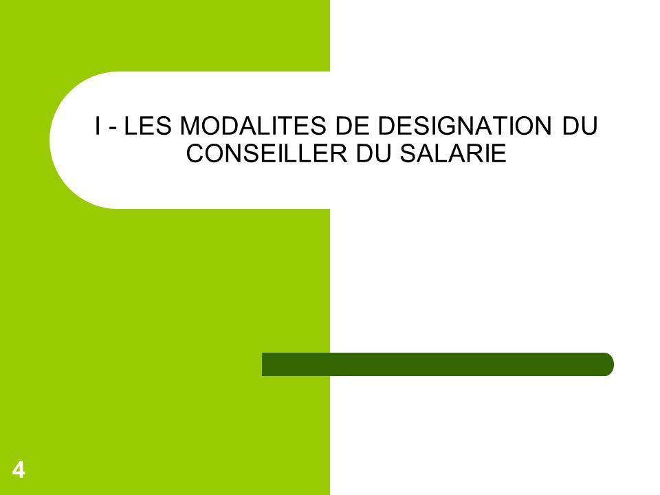 I - LES MODALITES DE DESIGNATION DU CONSEILLER DU SALARIE