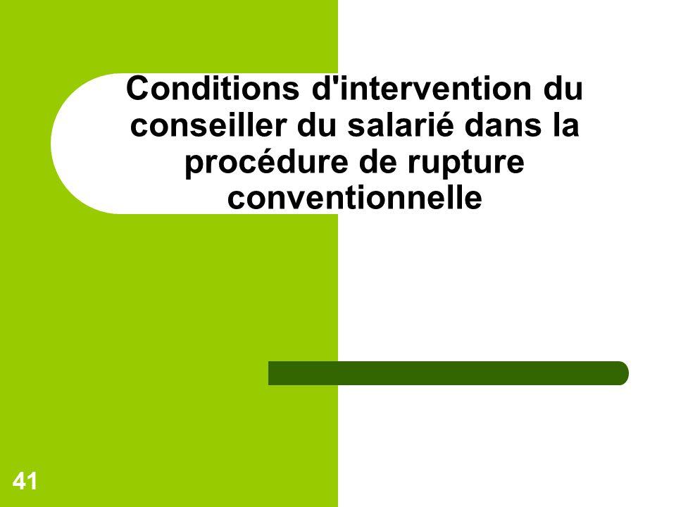Conditions d intervention du conseiller du salarié dans la procédure de rupture conventionnelle