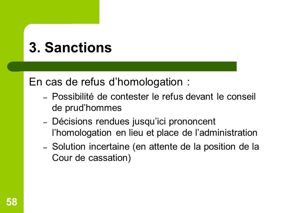 3. Sanctions En cas de refus d'homologation :