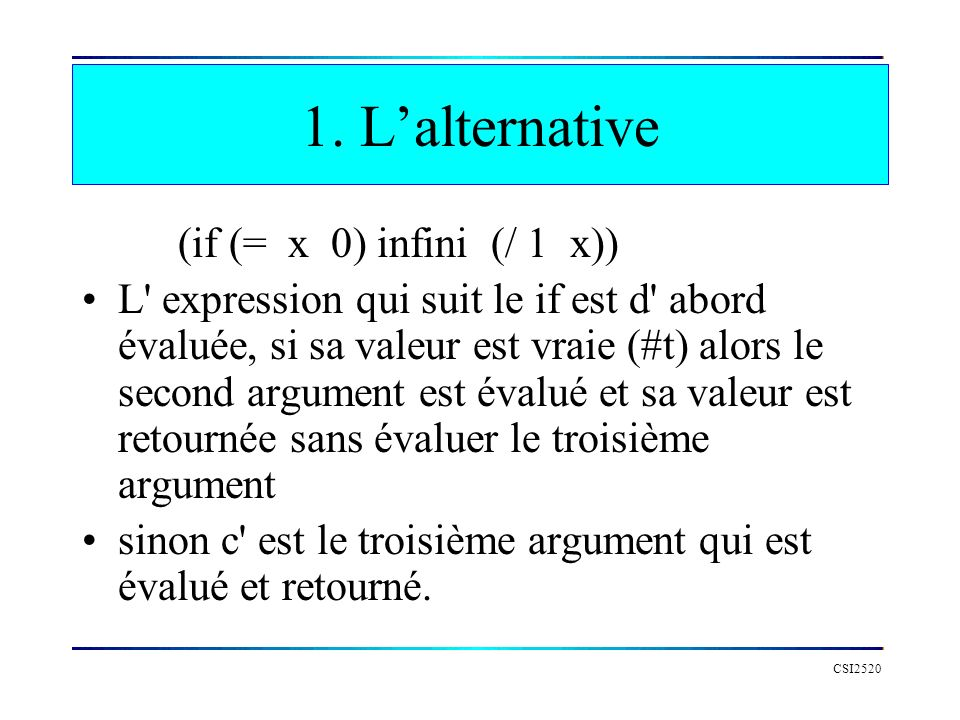 1. L'alternative (if (= x 0) infini (/ 1 x))