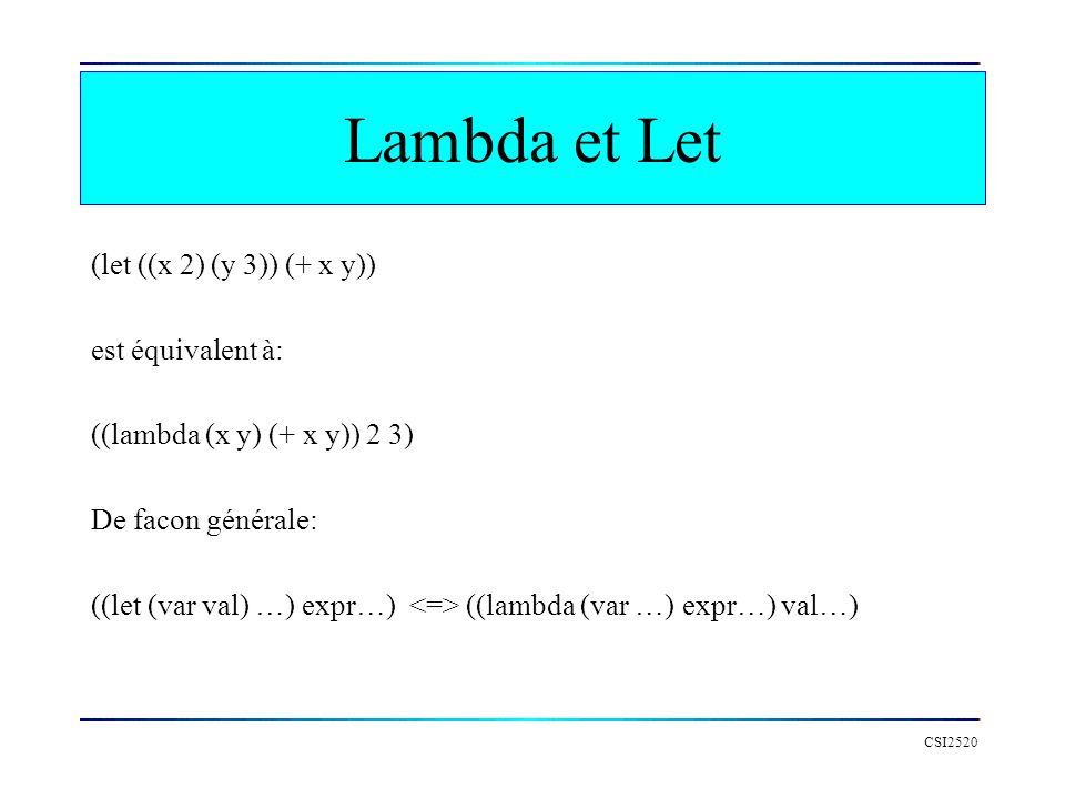Lambda et Let (let ((x 2) (y 3)) (+ x y)) est équivalent à: