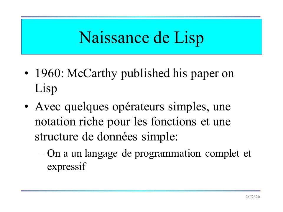 Naissance de Lisp 1960: McCarthy published his paper on Lisp