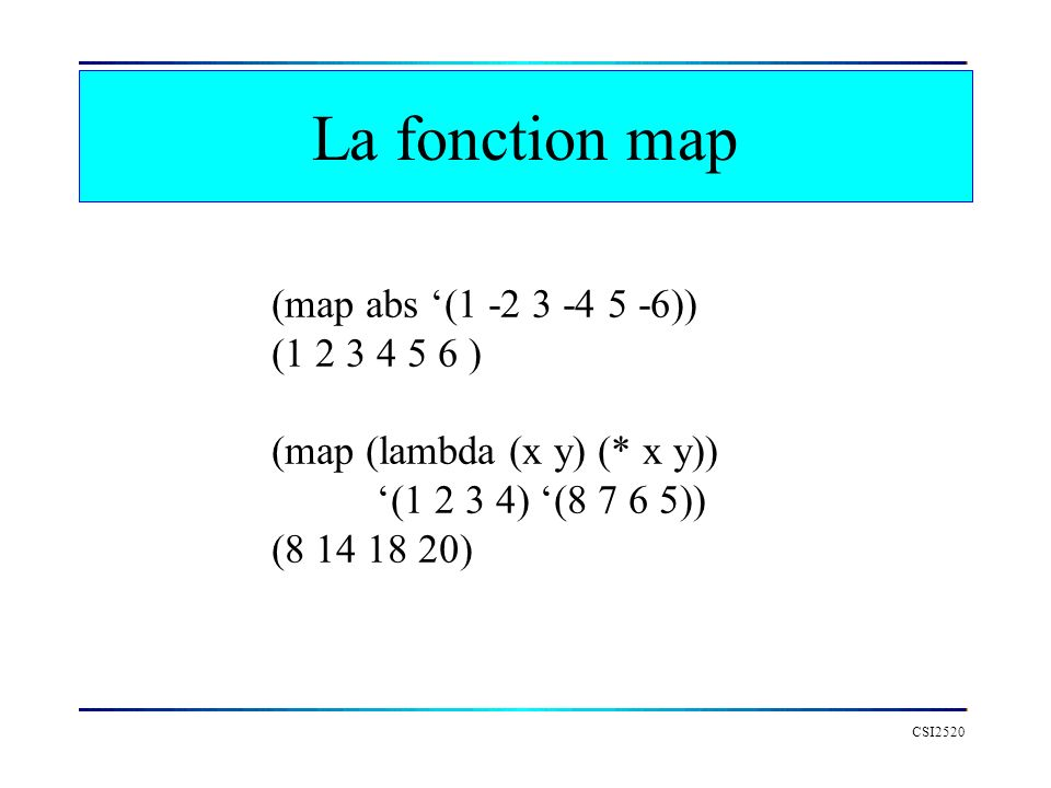 La fonction map (map abs '(1 -2 3 -4 5 -6)) (1 2 3 4 5 6 )