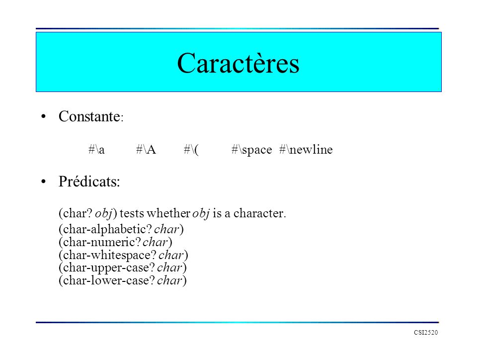 Caractères Constante: Prédicats: