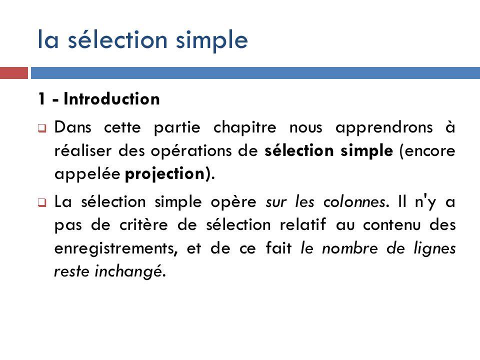 la sélection simple 1 - Introduction