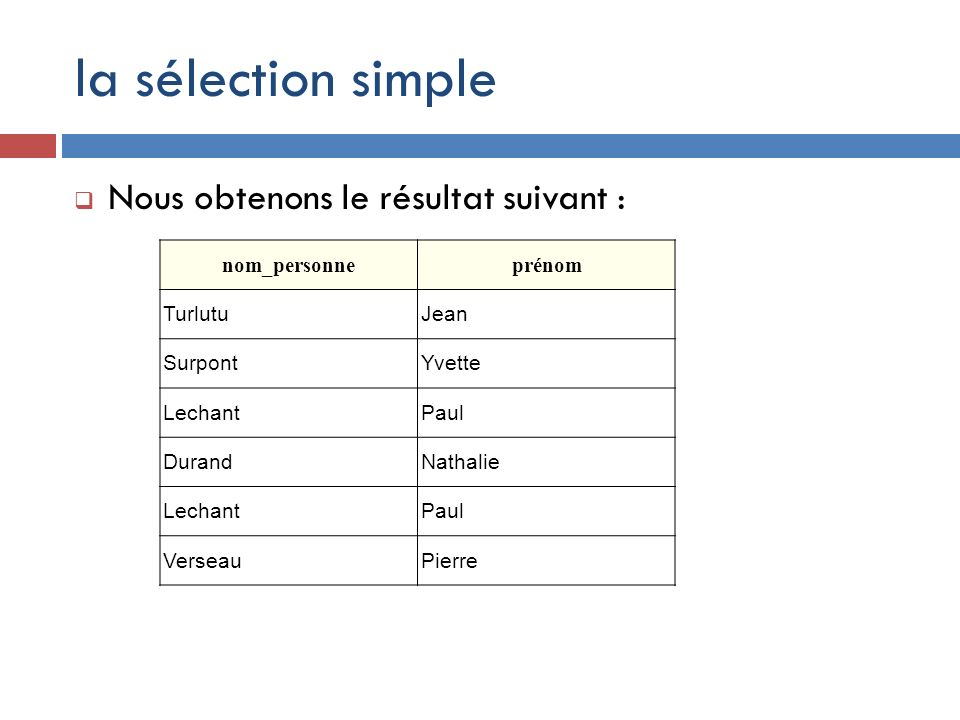la sélection simple Nous obtenons le résultat suivant : nom_personne