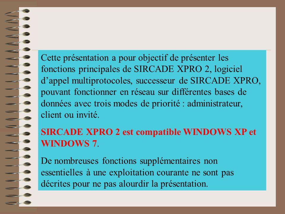 Cette présentation a pour objectif de présenter les fonctions principales de SIRCADE XPRO 2, logiciel d'appel multiprotocoles, successeur de SIRCADE XPRO, pouvant fonctionner en réseau sur différentes bases de données avec trois modes de priorité : administrateur, client ou invité.