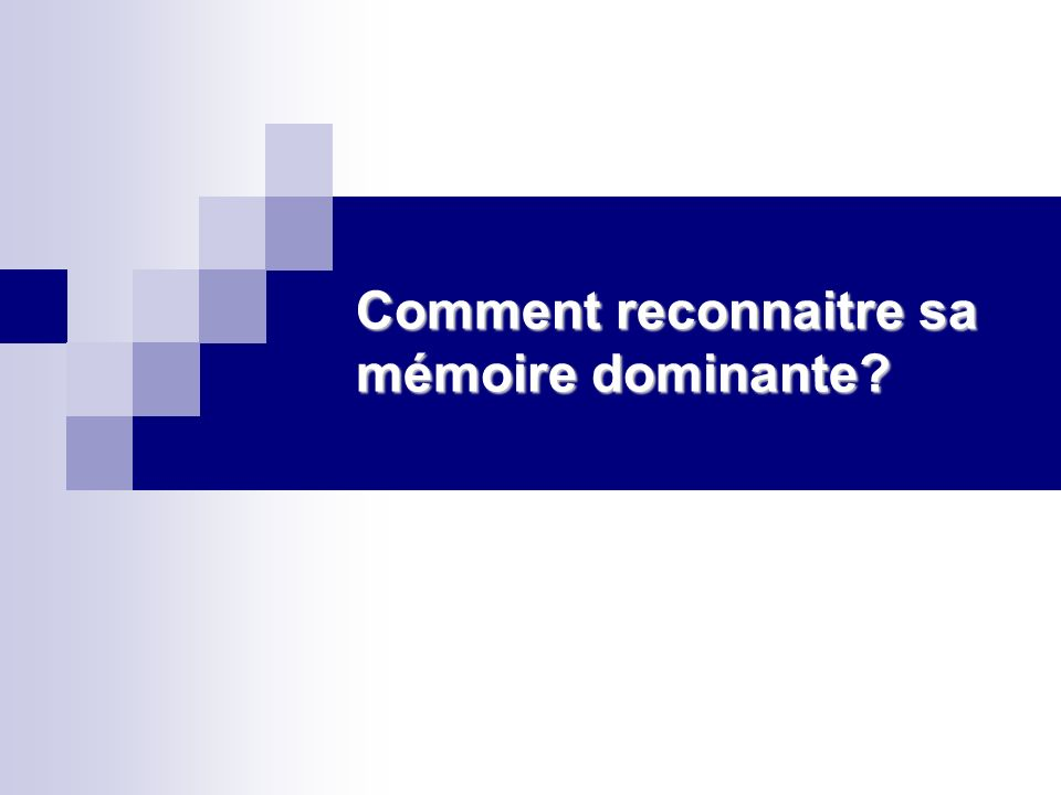 Comment reconnaitre sa mémoire dominante
