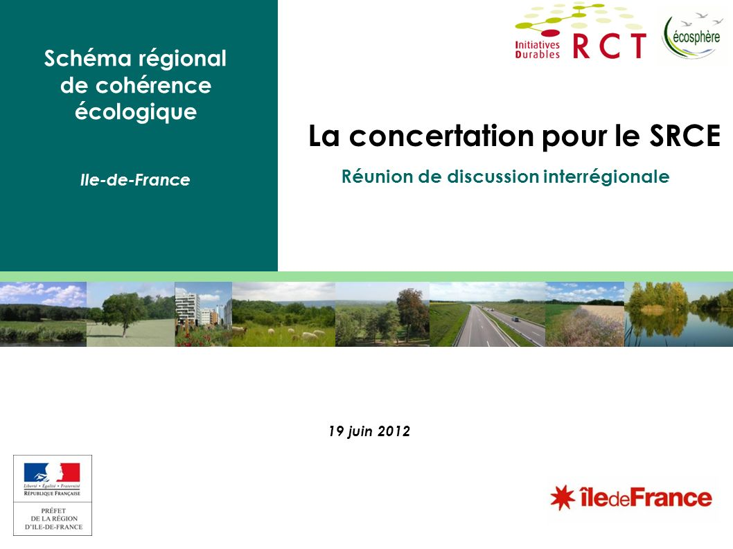 La concertation pour le SRCE Réunion de discussion interrégionale