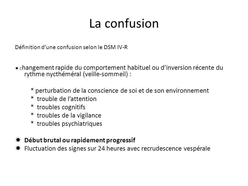 La confusion Définition d'une confusion selon le DSM IV-R.