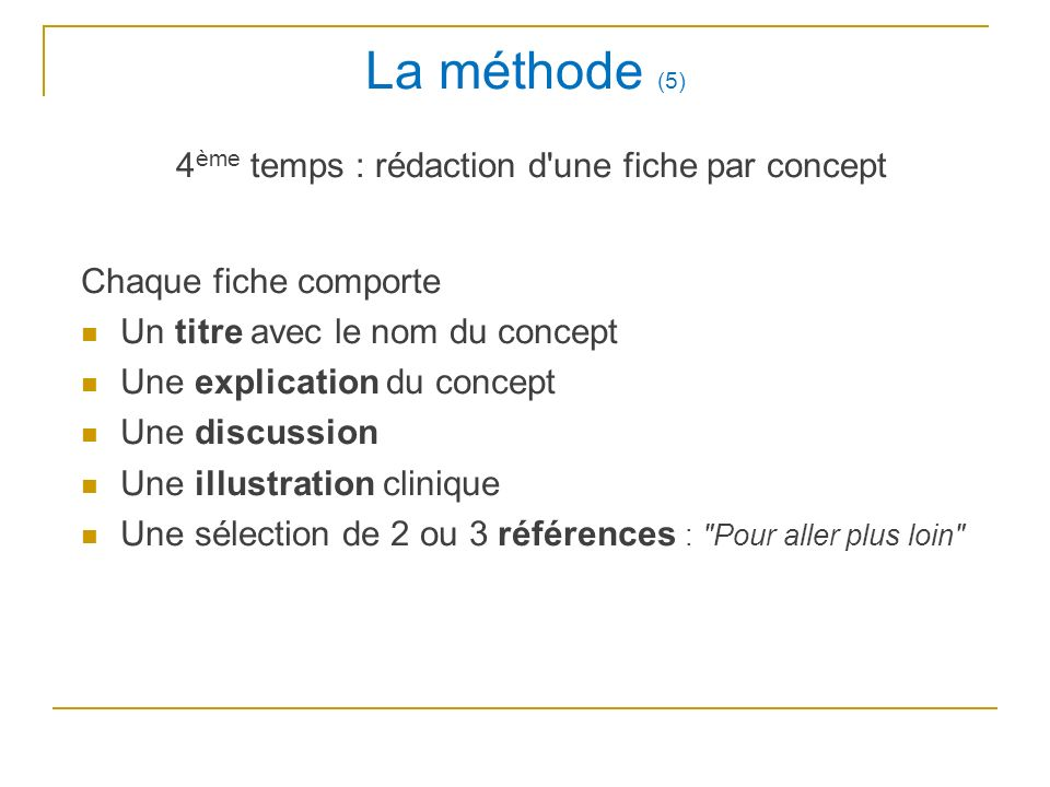 La méthode (5) 4ème temps : rédaction d une fiche par concept