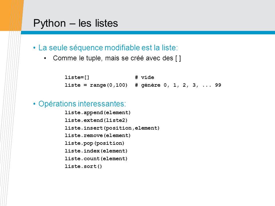 Python – les listes La seule séquence modifiable est la liste: