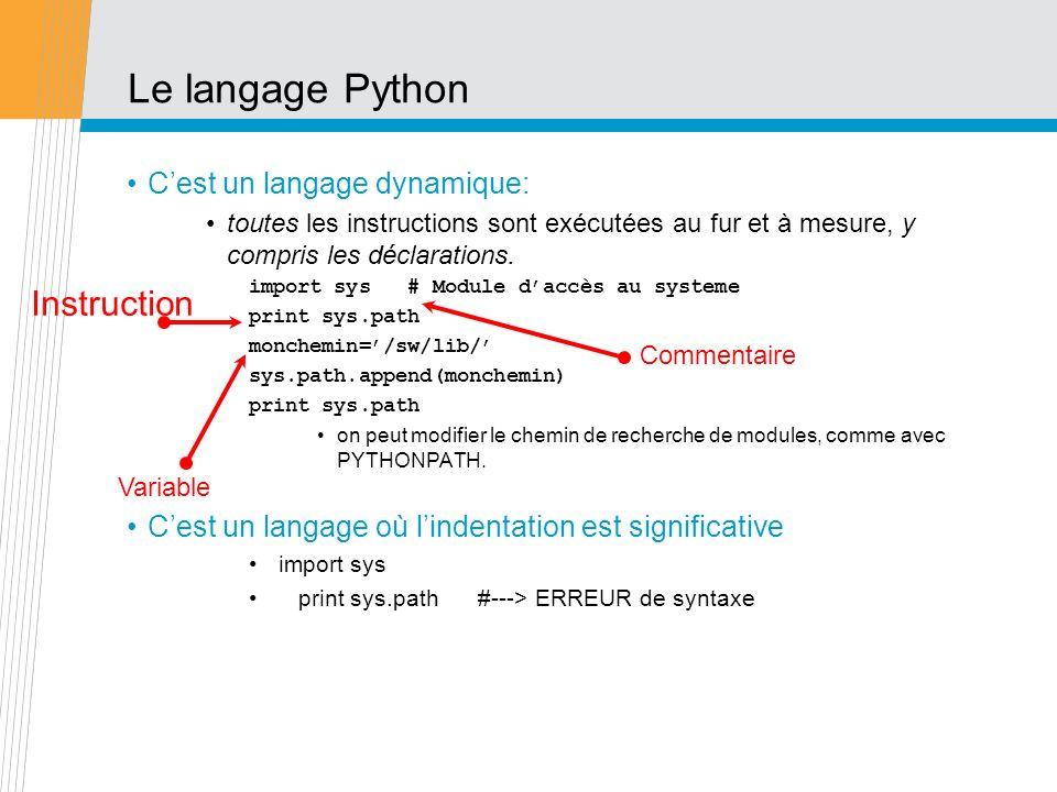 Le langage Python Instruction C'est un langage dynamique: