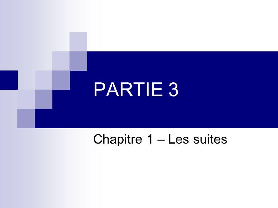 PARTIE 3 Chapitre 1 – Les suites