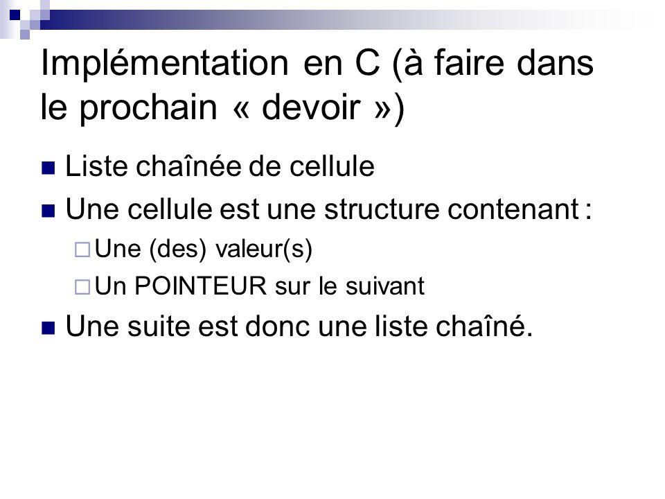 Implémentation en C (à faire dans le prochain « devoir »)