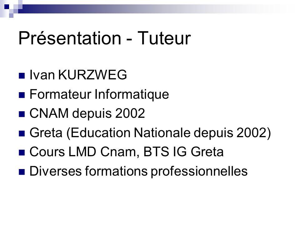Présentation - Tuteur Ivan KURZWEG Formateur Informatique