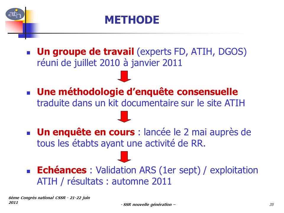METHODE Un groupe de travail (experts FD, ATIH, DGOS) réuni de juillet 2010 à janvier 2011.
