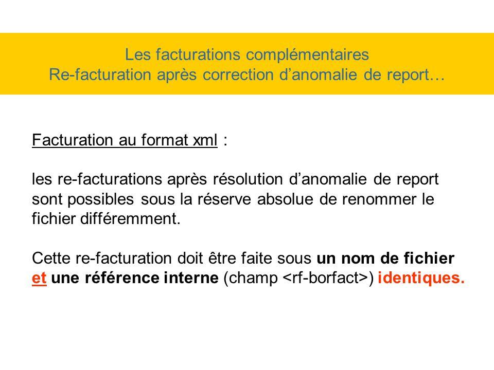 Les facturations complémentaires Re-facturation après correction d'anomalie de report…