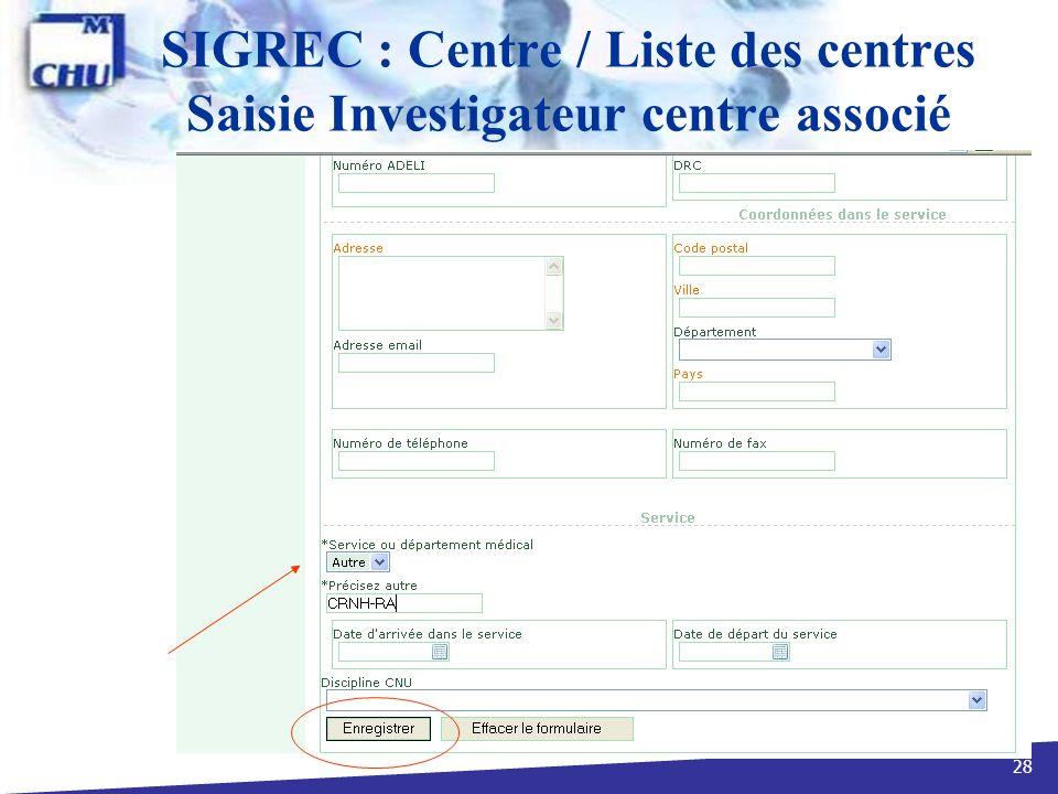 SIGREC : Centre / Liste des centres Saisie Investigateur centre associé