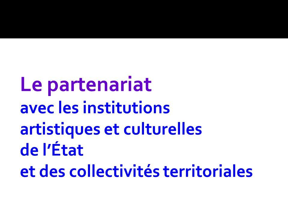 Le partenariat avec les institutions artistiques et culturelles
