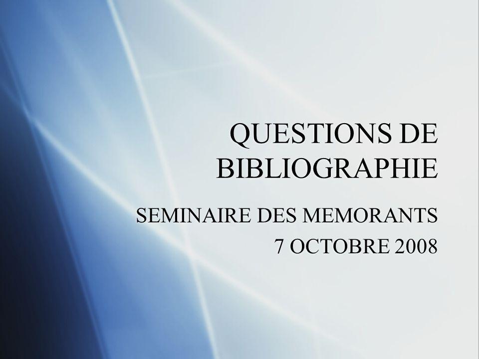 QUESTIONS DE BIBLIOGRAPHIE