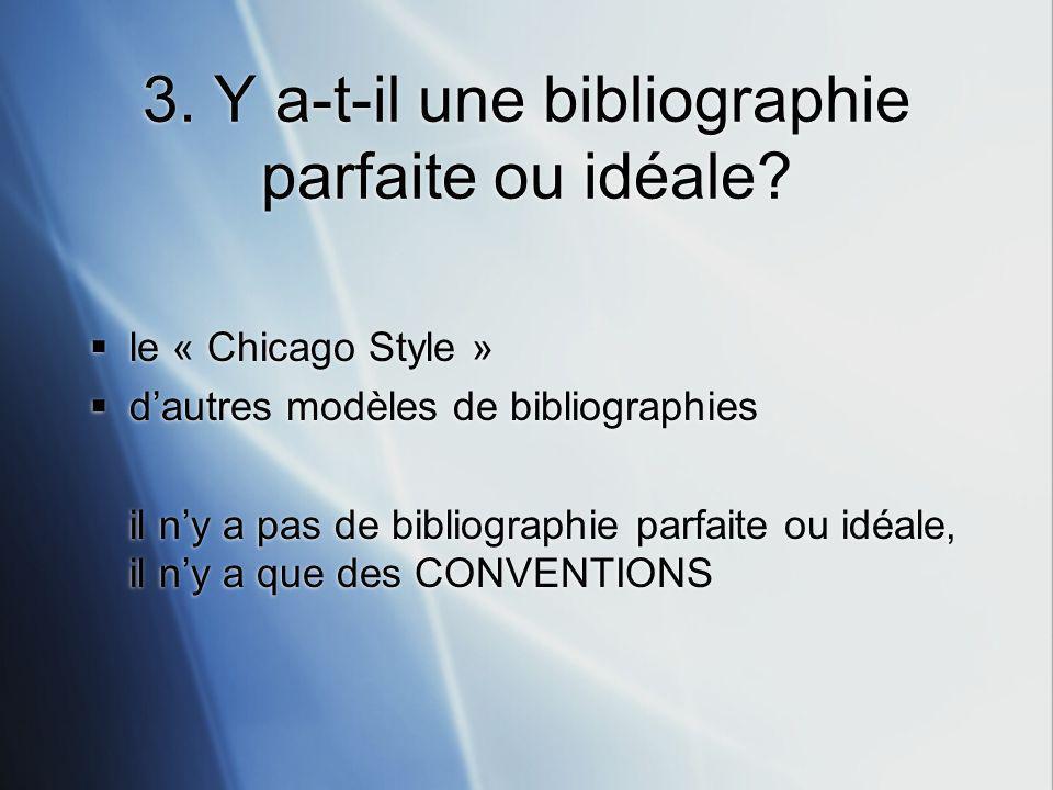 3. Y a-t-il une bibliographie parfaite ou idéale