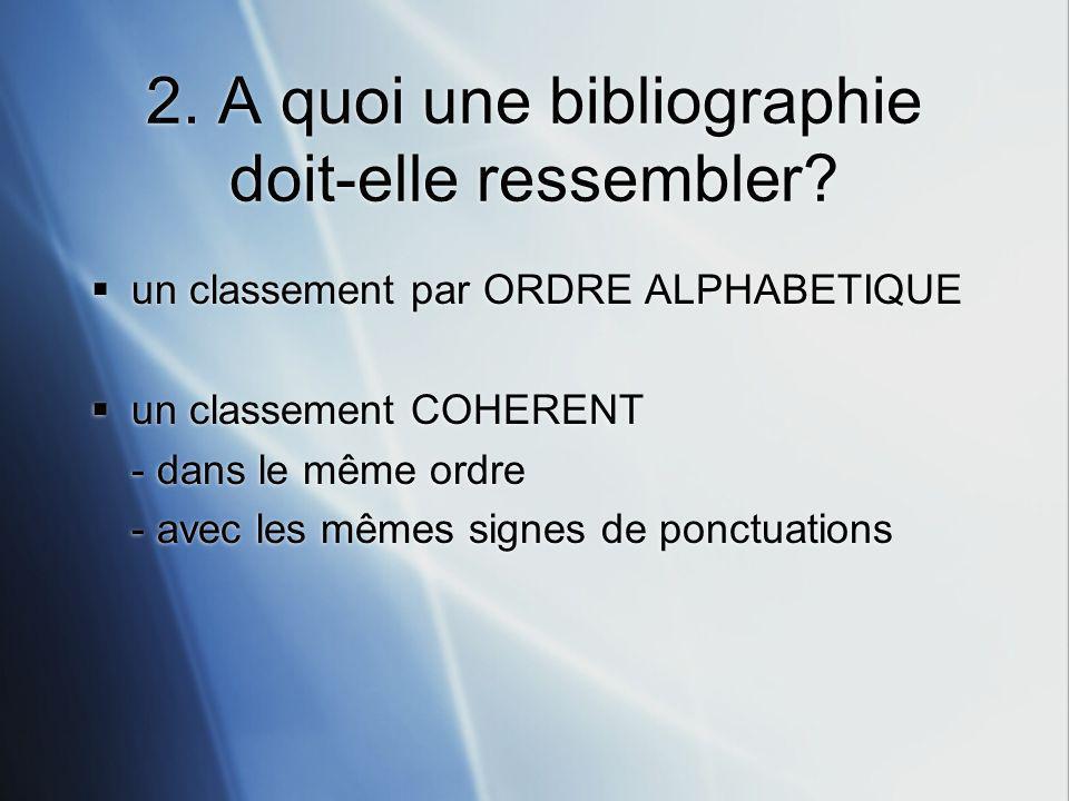 2. A quoi une bibliographie doit-elle ressembler