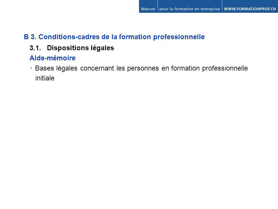 B 3. Conditions-cadres de la formation professionnelle