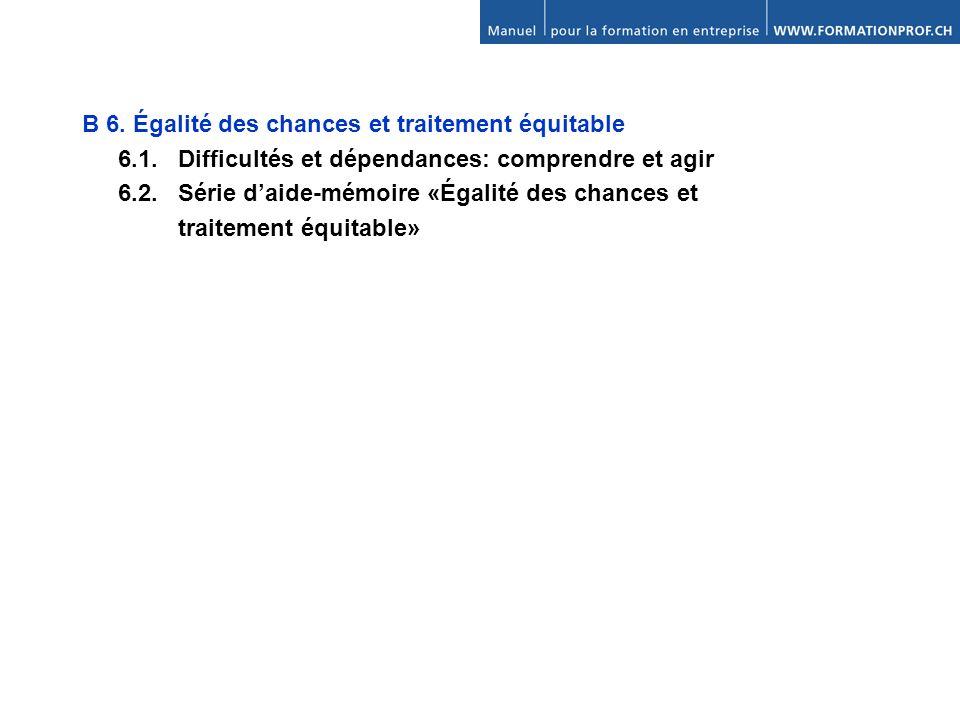 B 6. Égalité des chances et traitement équitable